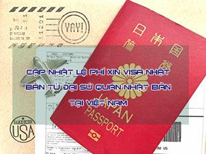 Cập nhật Lệ phí xin VISA NHẬT BẢN từ đại sứ quán Nhật Bản tại Việt Nam