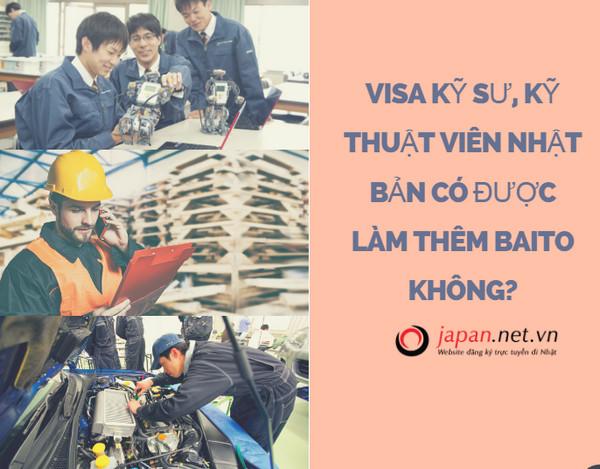 Visa kỹ sư, kỹ thuật viên Nhật Bản có được làm thêm baito không?