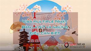 Visa multiple Nhật Bản là gì? và những điều cần biết
