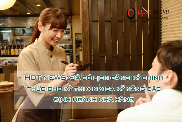 HOT NEWS: Đã có lịch đăng ký chính thức xin visa kỹ năng đặc định ngành nhà hàng
