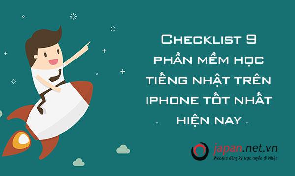 Checklist 9 phần mềm học tiếng nhật trên iphone tốt nhất hiện nay
