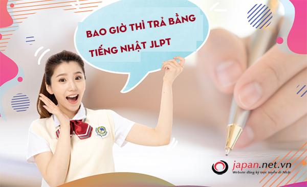 Bao giờ thì trả bằng tiếng Nhật JLPT tháng 01/2020 tại Việt Nam