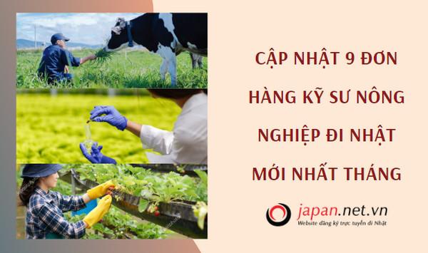 Cập nhật 9 đơn hàng kỹ sư nông nghiệp đi Nhật mới nhất tháng 06/2020