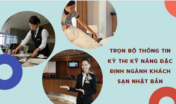 TRỌN BỘ Thông tin Kỳ thi kỹ năng đặc định ngành khách sạn Nhật Bản