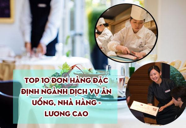 TOP 10 đơn hàng đặc định ngành Dịch vụ ăn uống, nhà hàng - Lương cao đang nhận hồ sơ gấp