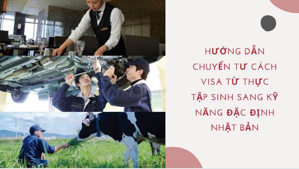 Hướng dẫn chuyển tư cách visa từ thực tập sinh sang kỹ năng đặc định Nhật Bản