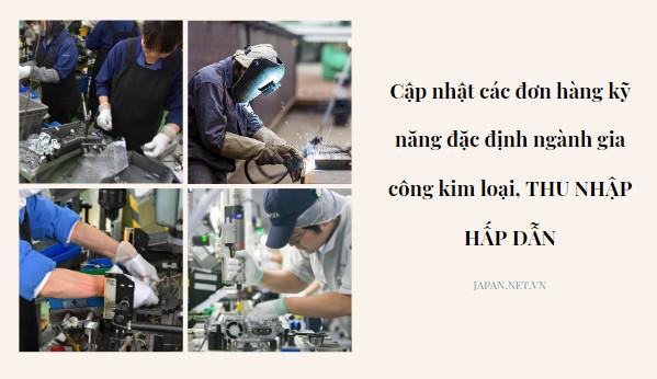 Cập nhật các đơn hàng kỹ năng đặc định ngành gia công kim loại, THU NHẬP HẤP DẪN