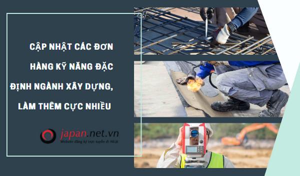 Cập nhật các đơn hàng kỹ năng đặc định ngành xây dựng, làm thêm cực nhiều