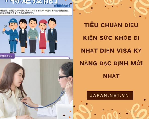 Tiêu chuẩn ĐIỀU KIỆN SỨC KHỎE đi Nhật diện visa kỹ năng đặc định MỚI NHẤT
