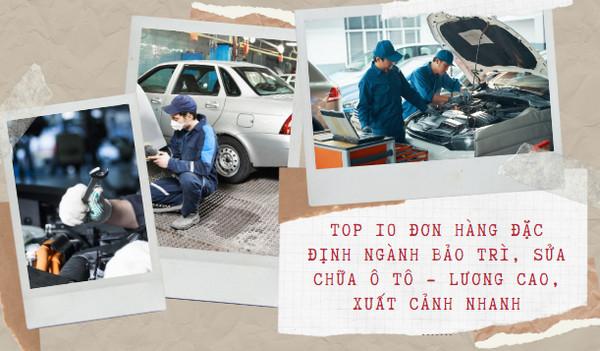 TOP 10 đơn hàng đặc định ngành Bảo trì, Sửa chữa ô tô - LƯƠNG CAO, XUẤT CẢNH NHANH