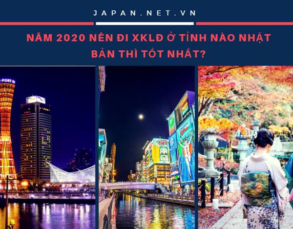 Năm 2020 nên đi XKLĐ ở tỉnh nào Nhật Bản thì tốt nhất?