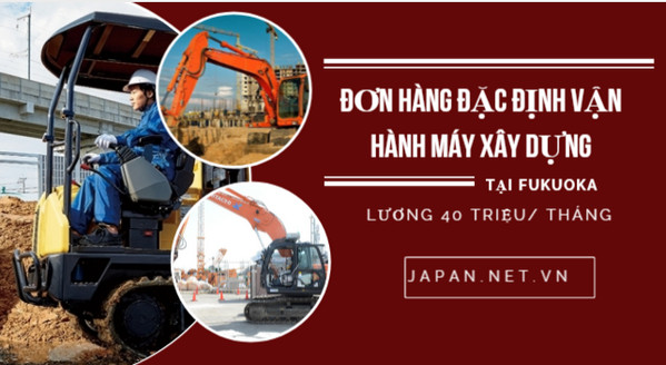 CẦN GẤP: 21 Nam đơn hàng ĐẶC ĐỊNH vận hành máy xây dựng tại Fukuoka - PHÍ CỰC THẤP