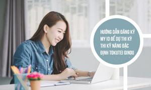 Hướng dẫn đăng ký My ID để dự thi kỳ thi kỹ năng đặc định tokutei ginou