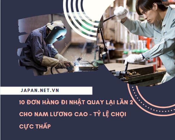 10 đơn hàng đi Nhật quay lại lần 2 cho nam lương cao tháng 09/2021 - tỷ lệ chọi cực thấp