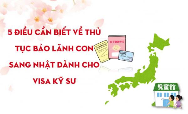 5 Điều cần biết về thủ tục BẢO LÃNH CON sang Nhật dành cho visa kỹ sư