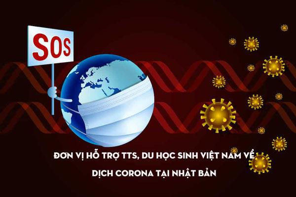 Đơn vị hỗ trợ TTS, Du học sinh Việt Nam về dịch Corona tại Nhật Bản