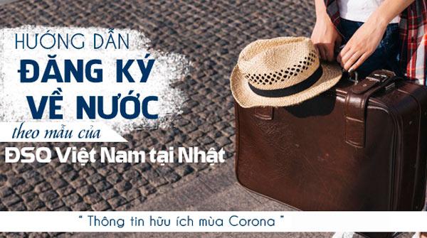 Hướng dẫn thủ tục đăng ký về Việt Nam mùa dịch CORONA theo chỉ đạo của đại sứ quán