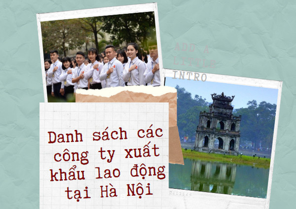 Cập nhật liên tục danh sách các công ty xuất khẩu lao động tại Hà Nội