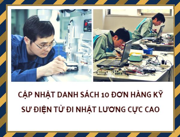 Cập nhật danh sách 10 đơn hàng kỹ sư điện tử đi Nhật lương cực cao