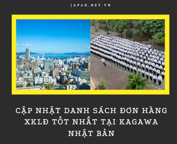 Cập nhật danh sách đơn hàng XKLĐ tốt nhất tại Kagawa Nhật Bản