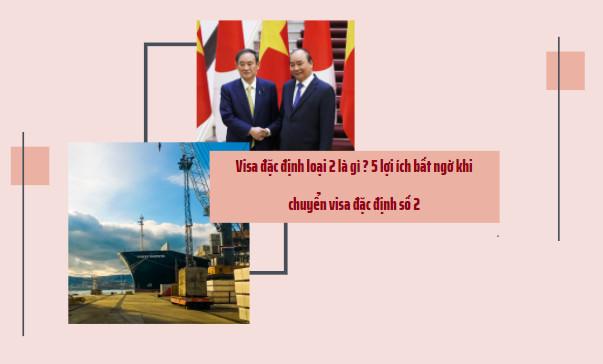 Visa đặc định loại 2 là gì ? 5 lợi ích bất ngờ khi chuyển visa đặc định số 2