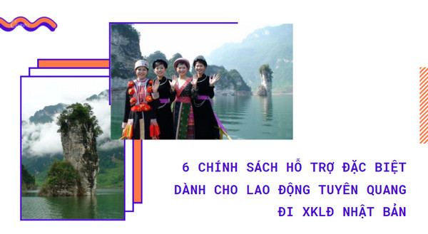 6 chính sách hỗ trợ đặc biệt dành cho lao động Tuyên Quang đi XKLĐ Nhật Bản