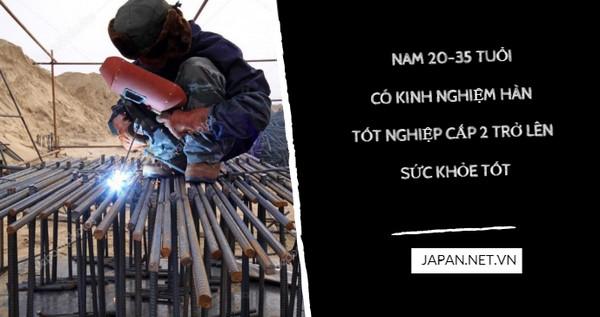 HOT: Tuyển gấp 15 Nam đơn hàng hàn cốt thép đi Nhật, LƯƠNG CAO, TĂNG CA NHIỀU