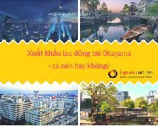 Okayama Nhật Bản - nơi bạn có thể trải nghiệm lịch sử xứ anh đào
