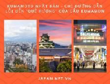 Kumamoto Nhật Bản - chỉ đường dẫn lối đến 'quê hương' của Gấu Kumamon