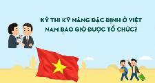 Kỳ thi kỹ năng đặc định ở Việt Nam bao giờ được tổ chức?